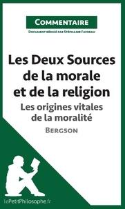 Les deux sources de la morale et de la religion de Bergson - les origines vitales de la moralité (commentaire) - Comprendre la philosophie.pdf