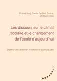Charles Berg et Cyndie Da Silva Santos - Les discours sur le climat scolaire et le changement de l'école d'aujourd'hui - Expériences de terrain et réflexions sociologiques.
