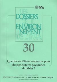 Guy Kastler - Les dossiers de l'environnement de l'INRA N° 30, octobre 2006 : Quelles variétés et semences pour des agricultures paysannes durables?.