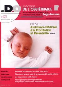 Benoît Le Goëdec - Les dossiers de l'obstétrique N° 472, août-septemb : Assistance médicale à la procréation et parentalité - 2e partie.