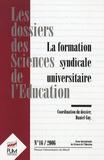 Daniel Guy et Fabienne Muller - Les dossiers des Sciences de l'Education N° 16/2006 : La formation syndicale universitaire.