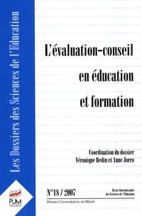 Anne Jorro et Véronique Bedin - Les dossiers des Sciences de l'Education N° 18/2007 : L'évaluation-conseil en éducation et formation.