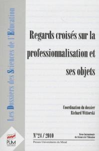 Richard Wittorski - Les dossiers des Sciences de l'Education N° 24/2010 : Regards croisés sur la professionnalisation et ses objets.