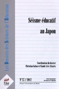 Christian Galan et Claude Lévi Alvarès - Les dossiers des Sciences de l'Education N° 27, 2012 : Séisme éducatif au Japon.