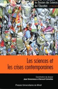 Jean Simonneaux et Bernard Calmettes - Les dossiers des Sciences de l'Education N° 29/2013 : Les sciences et les crises contemporaines.