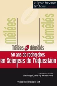 Pascal Dupont et Daniel Guy - Les dossiers des Sciences de l'Education N° 40/2018 : Mêlées et démêlés, 50 ans de recherches en sciences de l'éducation.