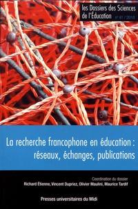 Richard Etienne et Vincent Dupriez - Les dossiers des Sciences de l'Education N° 41/2019 : La recherche francophone en éducation : réseaux, échanges, publications.