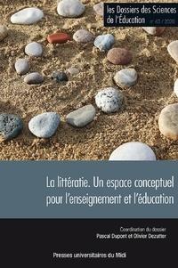 Pascal Dupont et Olivier Dezutter - Les dossiers des Sciences de l'Education N° 43/2020 : La littératie - Un espace conceptuel pour l'enseignement et l'éducation.