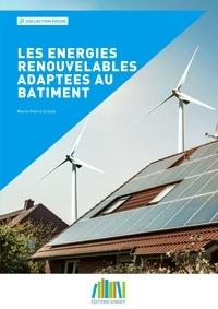 Marie-Pierre Creste - Les énergies renouvelables adaptées au bâtiment.