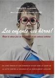 Pierre Willy - Les enfants, ces héros ! - Briser le silence face au harcèlement et aux violences scolaires.