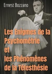 Ernest Bozzano - Les Enigmes de la Psychométrie et les Phénomènes de la Télesthésie.