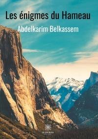 Abdelkarim Belkassem - Les énigmes du Hameau.