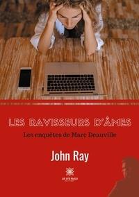 John Ray - Les enquêtes de Marc Deauville  : Les ravisseurs d'âmes.