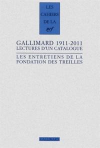 Alban Cerisier et Pascal Fouché - Les entretiens de la Fondation des Treilles  : Gallimard 1911-2011 - Lectures d'un catalogue.