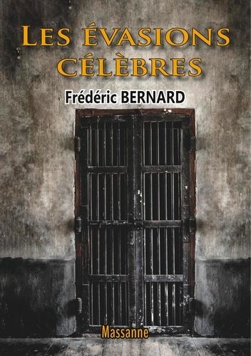 Frédéric Bernard - Les évasions célèbres.