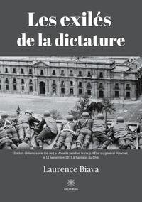 Laurence Biava - Les exilés de la dictature.