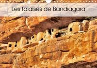 Patrick Bombaert - Les falaises de Bandiagara (Calendrier mural 2020 DIN A4 horizontal) - La région est un vaste plateau s'élevant progressivement depuis le fleuve jusqu'à la falaise. (Calendrier mensuel, 14 Pages ).