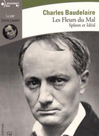 Charles Baudelaire - Les fleurs du mal - Spleen et idéal. 1 CD audio