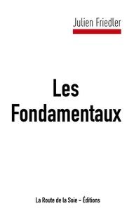 Julien Friedler - Les fondamentaux.