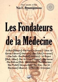 Nas E. Boutammina - Les fondateurs de la médecine.