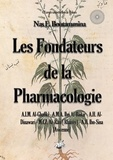 Nas E. Boutammina - Les fondateurs de la pharmacologie - A.I.M. Al-Ghafiki - A.M.A. Ibn-Al-Baïtar - A.H. Al-Dinawari - M.I.Z. Ar-Razi [Rhazès  - A.H. Ibn-Sina [Avicenne.
