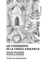 Mohamed Faouzi Al Karkari - Les fondements de la tariqa karkariya.