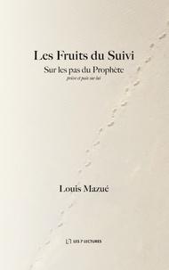Louis Mazué - Les Fruits du Suivi.