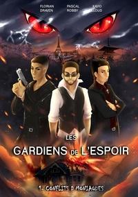 Florian Draven et Pascal Robby - Les Gardiens de l'Espoir Tome 1 : Conflits Démoniaques.