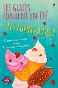 Marie-Claude Catuogno et Bella Doré - Les glaces fondent en été, les coeurs aussi ! - Succombez au plaisir de nos 7 romances d'été !.