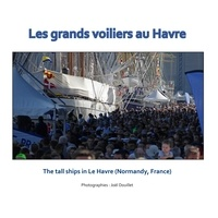 Joël Douillet - Les grands voiliers au Havre - The tall ships in Le Havre (Normandy, France).