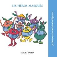 Nathalie Antien - Les héros masqués.