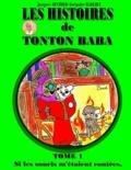 Grégoire Baruque - Les histoires de tonton Baba  : Si les souris m'étaient contées.