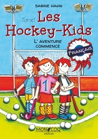 Sabine Hahn - Les hockey kids - L'aventure commence.