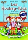 Sabine Hahn - Les Hockey-Kids - L'aventure commence.