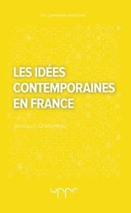 Jean-Luc Chalumeau - Les idées contemporaines en France.