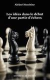 Alexei Souetine - Les idées dans le début d'une partie d'échecs.