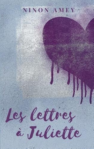 Ninon Amey - Les lettres à Juliette.