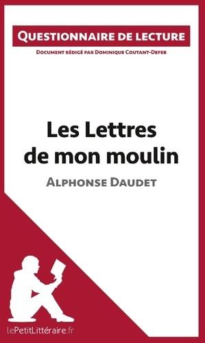 Dominique Coutant-Defer - Les lettres de mon moulin d'Alphonse Daudet - Questionnaire de lecture.