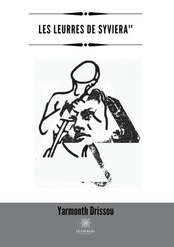 Yarmonth Drissou - Les leurres de Syviera.