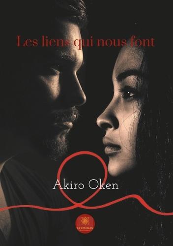 Akiro Oken - Les liens qui nous font.