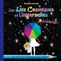 Pascale Leconte - Les Lois Cosmiques et Universelles à colorier - 49 coloriages pour adultes.