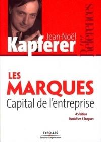 Jean-Noël Kapferer - Les marques, capital de l'entreprise - Créer et développer des marques fortes.