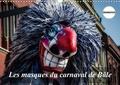 Alain Gaymard - Les masques du carnaval de Bâle (Calendrier mural 2020 DIN A3 horizontal) - Le carnaval est un moment de défoulement. A Bâle, les masques envahissent la ville. (Calendrier anniversaire, 14 Pages ).