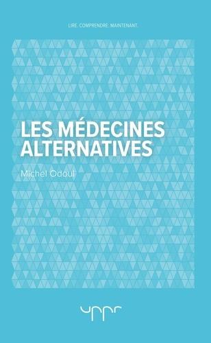 Michel Odoul - Les médecines alternatives.