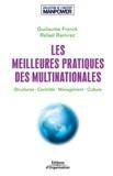 Guillaume Franck et Rafael Ramirez - Les meilleures pratiques des multinationales - Structures, contrôle, management, culture.
