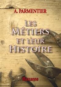 A Parmentier - Les métiers et leur histoire.