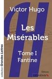 Victor Hugo - Les Misérables Tome 1 : Fantine.