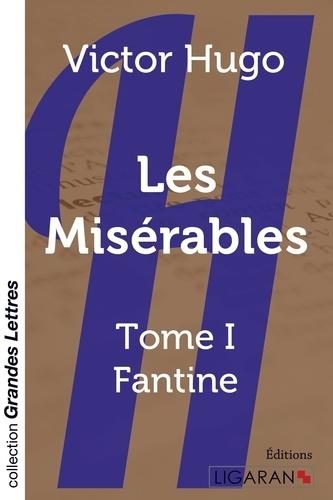 Les Misérables Tome 1 Fantine - Edition en gros caractères