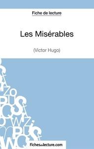 Fichesdelecture.com - Les misérables - Analyse complète de l'oeuvre.