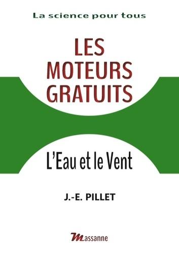 Jules-Emile Pillet - Les moteurs gratuits - L'eau et le vent.